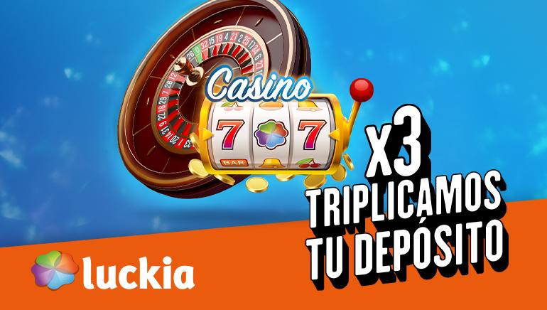 Luckia Casino impulsa los primeros depósitos por partida triple